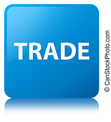 Trade cyan blue square button