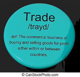 Trade Definition Button Showing Import And Export Of Goods
