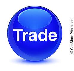 Trade glassy blue round button