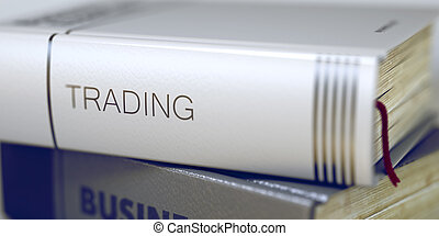 Trading Concept on Book Title. 3D.