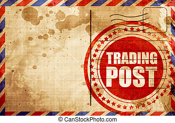 trading post, red grunge stamp on an airmail background