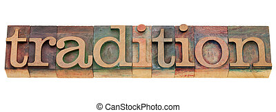 tradition word in letterpress type - tradition - isolated...