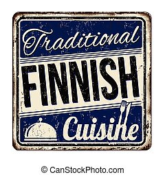 Traditional Finnish cuisine vintage rusty metal sign on a...