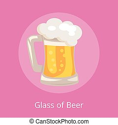 Traditional Glass of Beer with White Foam Vector - Glass of...