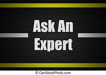 Traffic  road surface with text Ask An Expert