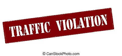Traffic violation - Rubber stamp with text traffic violation...
