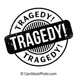 Tragedy rubber stamp. Grunge design with dust scratches....