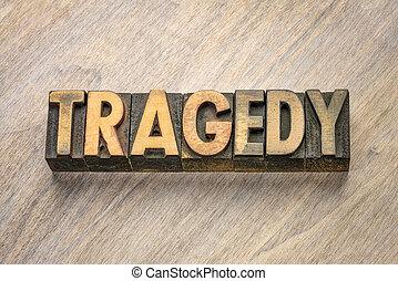 tragedy word in letterpress wood type