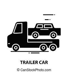 trailer car icon, black vector sign with editable strokes, concept illustration