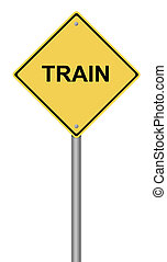 Train Warning Sign - Yellow warning sign with the writing...