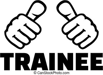 Trainee with thumbs - Thumbs with trainee job title