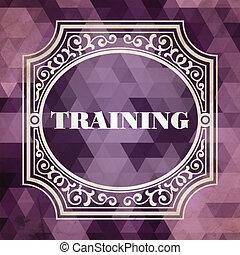Training Concept. Vintage Design Background.
