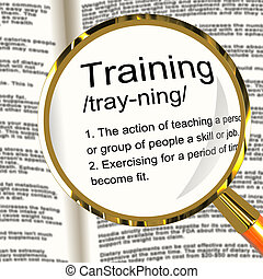 Training Definition Magnifier Shows Education Instruction Or...