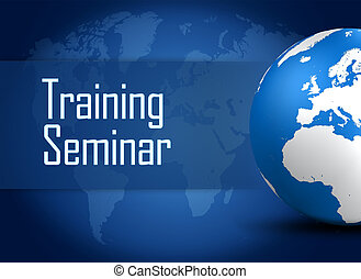 Training Seminar concept with globe on blue background
