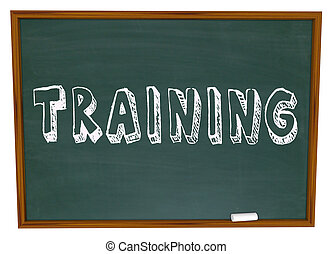 Training Word on Chalkboard - Get Trained in New Skills -...