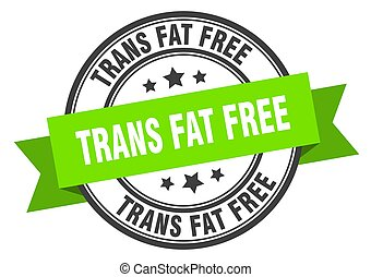 trans fat free label sign. round stamp. band. ribbon