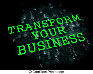 Transform Your Business Concept. - Transform Your Business -...