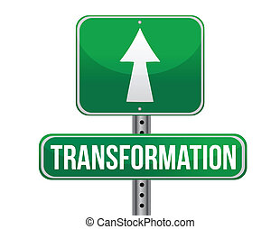 transformation road sign illustration design over a white ...