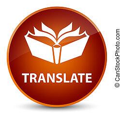 Translate elegant brown round button