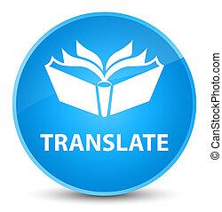 Translate elegant cyan blue round button