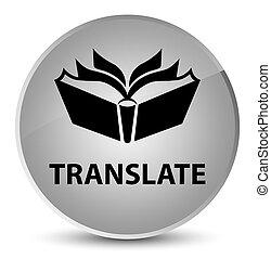 Translate elegant white round button