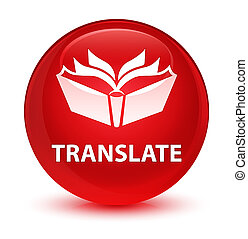 Translate glassy red round button