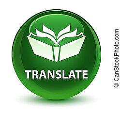 Translate glassy soft green round button