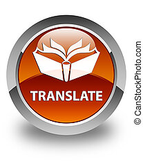 Translate glossy brown round button
