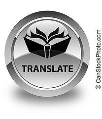 Translate glossy white round button