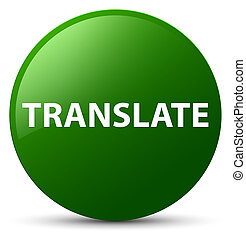 Translate green round button