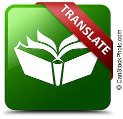 Translate green square button red ribbon in corner