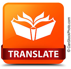 Translate orange square button red ribbon in middle