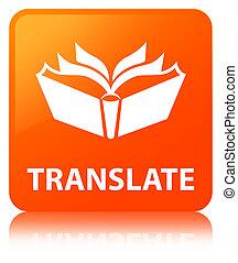 Translate orange square button