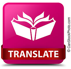 Translate pink square button red ribbon in middle