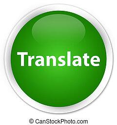 Translate premium green round button
