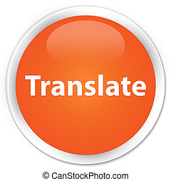Translate premium orange round button