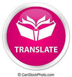 Translate premium pink round button