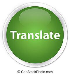 Translate premium soft green round button