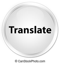 Translate premium white round button
