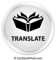 Translate premium white round button