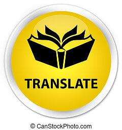Translate premium yellow round button