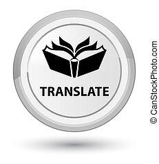 Translate prime white round button