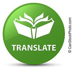 Translate soft green round button