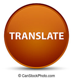 Translate special brown round button