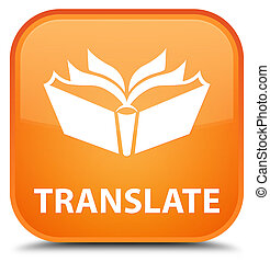Translate special orange square button