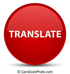 Translate special red round button