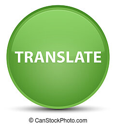 Translate special soft green round button