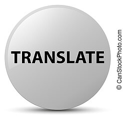 Translate white round button