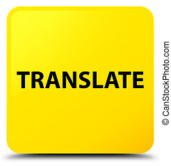 Translate yellow square button