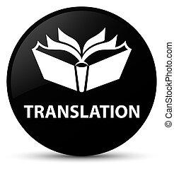 Translation black round button
